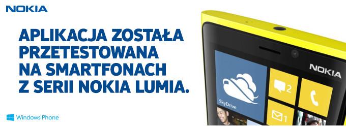 Aplikacja została przetestowana na telefonach Nokia Lumia Windows Phone